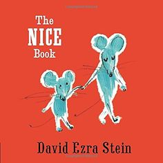 """The Nice Book by David Ezra Stein From cuddling koalas to friendly penguins, an array of animals illustrates fun, sweet, and silly examples of """"how to be nice,"""" showing simple ways young children can show they care for those around them. [E]/Ste"""
