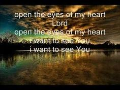 open the eyes of my heart lord - one of my favorite old time songs