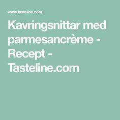 Kavringsnittar med parmesancrème - Recept - Tasteline.com