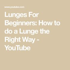 Lunges For Beginners: How to do a Lunge the Right Way - YouTube
