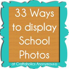 33 ways to display all of your Childrens' favorite school photos...I love these ideas, especially the carousel using the paper towel holder!