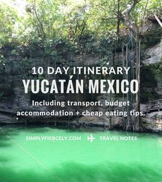 A comprehensive 10 day Yucatán Mexico itinerary with details of transport, budget accommodation and cheap eating tips! A must read!