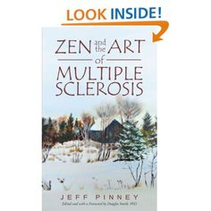 Zen And The Art Of Multiple Sclerosis: Jeff Pinney: 9781475934564: Amazon.com: Books