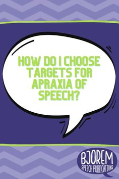 HOW TO CHOOSE TARGETS FOR CHILDHOOD APRAXIA OF SPEECH! #bjoremspeech #childhooapraxiaofspeech #speechtherapy #speechtherapist