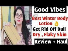 Good Vibes Best Winter Body Lotion👌Get Rid Off Dull, Dry Flaky Skin || By Chhabi - YouTube