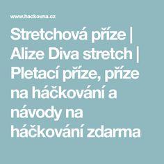 Stretchová příze | Alize Diva stretch | Pletací příze, příze na háčkování a návody na háčkování zdarma