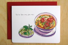 A card for that special Vietnamese-food-lover in your life! Best presented over a good meal of pho, vermicelli and spring rolls. This card features my