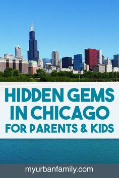Hidden Gems in Chicago for Parents and Kids | My Urban Family