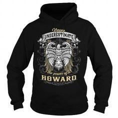 HOWARD HOWARDBIRTHDAY HOWARDYEAR HOWARDHOODIE HOWARDNAME HOWARDHOODIES  TSHIRT FOR YOU