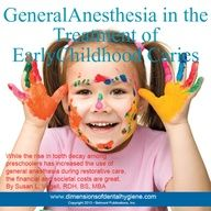 Dimensions of Dental Hygiene October 2012 Issue - General Anesthesia in the Treatment of Early Childhood Caries - While the rise in tooth decay among  preschoolers has increased the use of general anesthesia during restorative care, the financial and societal costs are great. By Susan L. Vogell, RDH, BS, MBA #dentalhygiene #dimensionsofdentalhygiene #anesthesia #child #caries #childhoodcaries