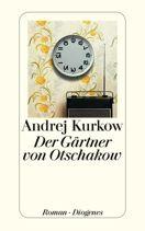 Andrej Kurkow  |  Der Gärtner von Otschakow  |  Roman, Taschenbuch, 352Seiten | ca. € (D) 10.90 / sFr 16.90* / €(A)11.30