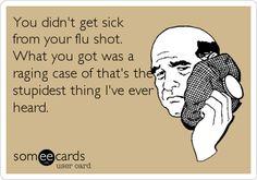 I Got Sick From My Flu Shot. No You Didn't.