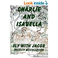 #Charlie And #Isabella Fly With Jacob (Charlie And Isabella's Magical Adventures) eBook: Felicity McCullough, Joyeeta Neogi: Amazon.co.uk: Kindle Store #childrensbook #bedtimestory #goatstory #goats #adventure #magic