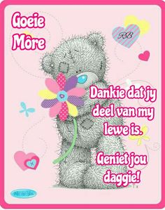 Good Morning Wishes, Day Wishes, Afrikaanse Quotes, Goeie More, Cute Messages, Bear Pictures, Qoutes, Words, Bears