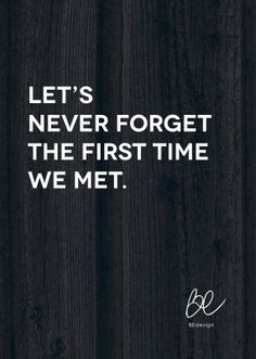 Poster - Let's Never Forget The First Time We Met - Mörk - A3