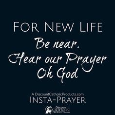 @catholicproduct posted to Instagram: For New LIfe. Be near. Hear our Prayer Oh God.  Our 5-Second Insta-Prayer helps you pray just a tiny bit more every day.   #InstaPrayer #Catholic #Pray #faith #DiscountCatholicProducts #PrayMore #prayer #dcp #Renewal #HearOurPrayer #CatholicChurch #catholicism #romancatholic #catholics