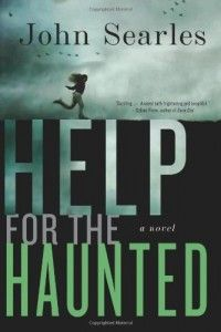 Review: Help for the Haunted by John Searles