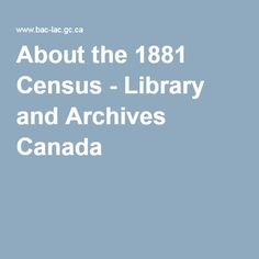 About the 1881 Census - Library and Archives Canada