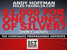 $1,000 For One Ounce of Silver? ...Don't Laugh!  -- Andy Hoffman