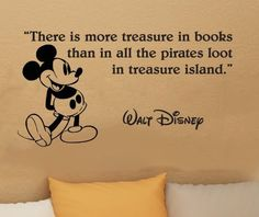 Walt Disney Mickey Mouse There Is More Treasure in Books Wall Quote Vinyl Wall Art Decal Sticker Word Saying Vinyl Decal 16 X 29.5 by VM Reigns, http://www.amazon.com/dp/B00B0666E2/ref=cm_sw_r_pi_dp_8lCyrb0V0M8D5
