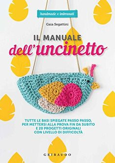 "My second book ""Il Manuale dell'Uncinetto"", for crochet beginners, is on Amazon!"