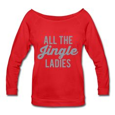 METALLIC SILVER PRINT! All The Jingle Ladies, Christmas Women's Wideneck Shirt