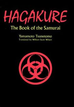 Hagakure (Kyūjitai: 葉隱; Shinjitai: 葉隠; meaning Hidden by the Leaves or hidden leaves), or Hagakure Kikigaki is a practical and spiritual guide for a warrior, drawn from a collection of commentaries by the samurai Yamamoto Tsunetomo, the third ruler of what is now Saga prefecture in Japan. Tsuramoto Tashiro compiled these commentaries from his conversations with Tsunetomo from 1709 to 1716. It is also known as The Book of the Samurai, Analects of Nabeshima or Hagakure Analects.