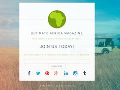 Subscribe to our monthly mailing list and be among the first to be notified as soon as a new copy is available Digital Magazine, Luxury Travel, Destinations, Africa, Travel Destinations, Afro