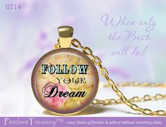 0714 Positive Sayings Follow Your Dream  Glass by PendantTreasury, $13.95