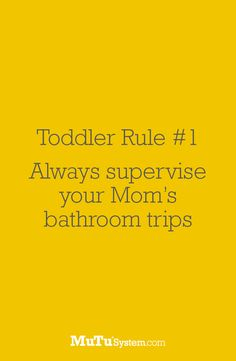 Com funny toddler quotes, funny mom quotes, toddler meme, fu Funny Toddler Quotes, Toddler Humor, Funny Quotes For Kids, Funny Kids, Funny Parent Quotes, Motherhood Funny, Quotes About Motherhood, Toddler Rules, Mutu System