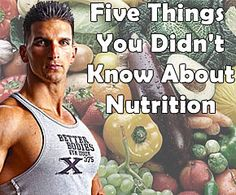 Five Things You Didn't Know About Nutrition