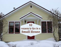 12 Reasons to Live in a Small House – Other Than Money