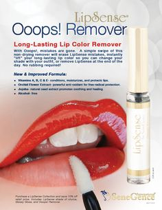 New and Improved Ooops! Remover is alcohol-free and removes LipSense with a simple swipe!