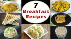 7 Breakfast Recipes - Part 1 | Indian Breakfast Recipes | Healthy and Quick Breakfast Recipes - YouTube