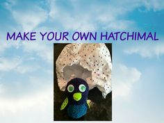 Make Your Own Hatchimal