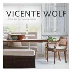 Vicente Wolf - Lifting the Curtain on Design