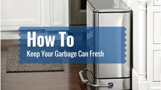 How to Keep Your Garbage Can Fresh