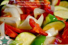 Healthy Side Dish: Garlic Sauteed Zucchini, Onion, and Mixed Bell Peppers