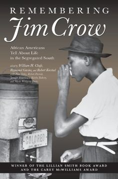 Remembering Jim Crow: African Americans Tell About Life in the Segregated South by William Henry Chafe http://www.amazon.com/dp/B005LXCAV8/ref=cm_sw_r_pi_dp_Tu-.wb0ZPA0J9