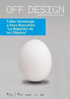"""Off Design - Taller Homenaje a Paco Bascuñán: """"La Rebelión de los Objetos"""""""