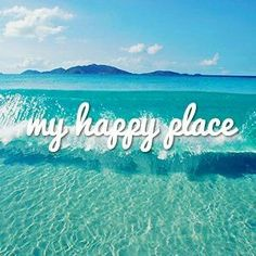 "Turquoise | tropical water, ""my happy place"", text, quote"