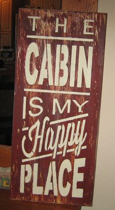 The Cabin is my happy place........wall by hilltopprims on Etsy