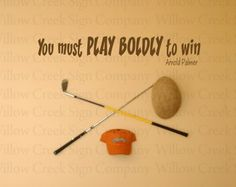 Play Boldly Arnold Palmer Golf Vinyl Wall Lettering Art Decal Sticker Words Quotes Sports Willow Creek Signs