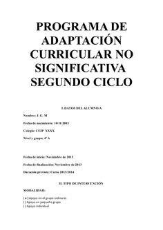 PROGRAMA DE ADAPTACIÓN CURRICULAR NO SIGNIFICATIVA SEGUNDO CICLO I. DATOS DEL ALUMNO/A Nombre: J. G. M Fecha de nacimiento: 10/11/2003 Colegio: CEIP XXXX Nivel…
