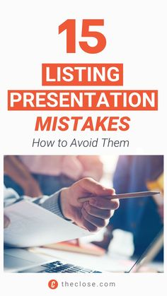 Have you mastered your listing presentation yet? If you have, chances are you wouldn't be reading this, so take that as a sign that even the most experienced Realtors can still use some help honing their pitch. Here are 15 common mistakes to get you started down the road to the perfect pitch.