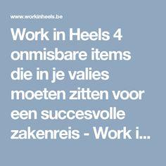 Work in Heels  4 onmisbare items die in je valies moeten zitten voor een succesvolle zakenreis - Work in Heels