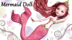How to: Pink Glitter Mermaid Princess Custom Doll - Monster High Doll Mod Repaint Tutorial - YouTube
