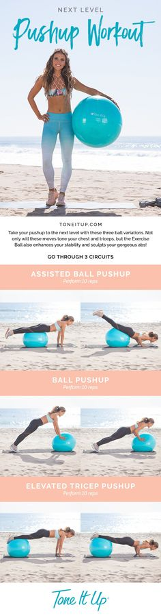 Take your pushup to the next level with these three ball variations. Not only will these moves tone your chest and triceps, but the Exercise Ball also enhances your stability and sculpts your gorgeous abs!