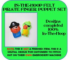 In The Hoop Felt Pirat Finger Puppet Embroidery Design Set. $3.49, via Etsy.    @Jacqui Jenkins Saw your little guy get so tickled placing marker caps on his fingers.  Thought these might be a fun thing he would enjoy?!?!