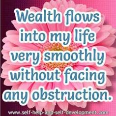 Wealth affirmation for wealth flowing into your life smoothly.